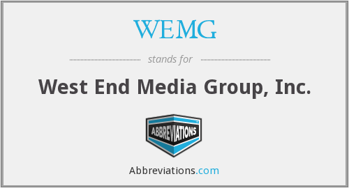 WEMG - West End Media Group, Inc.