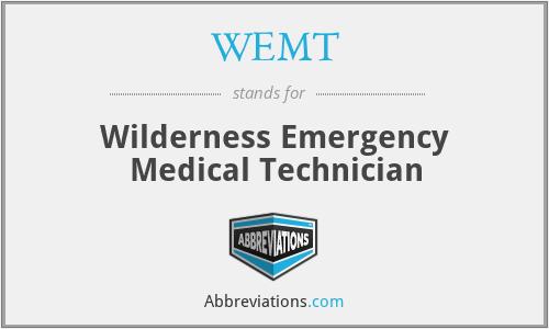 WEMT - Wilderness Emergency Medical Technician