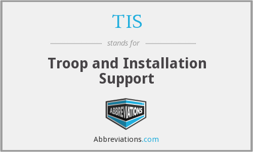 TIS - Troop and Installation Support