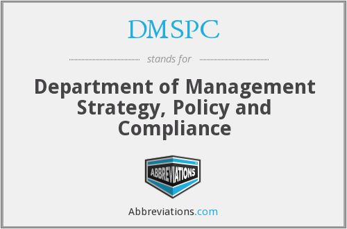 DMSPC - Department of Management Strategy, Policy and Compliance