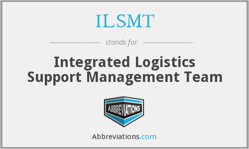 ILSMT - Integrated Logistics Support Management Team