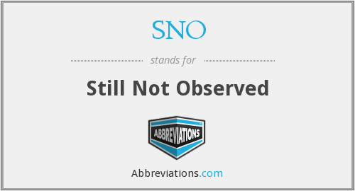 SNO - Still Not Observed