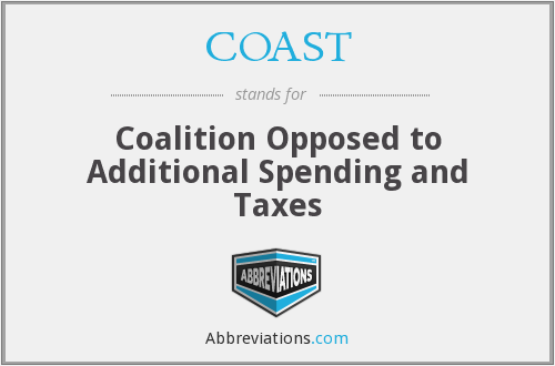 COAST - Coalition Opposed to Additional Spending and Taxes