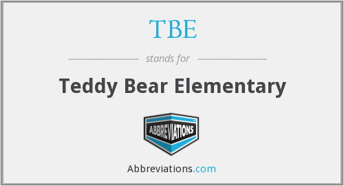 TBE - Teddy Bear Elementary