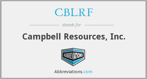 CBLRF - Campbell Resources, Inc.