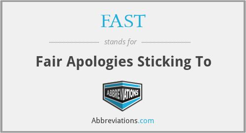 FAST - Fair Apologies Sticking To