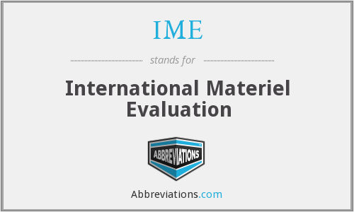 IME - International Materiel Evaluation