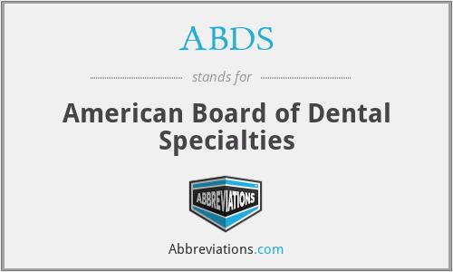ABDS - American Board of Dental Specialties