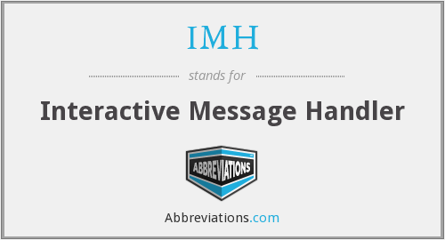 IMH - Interactive Message Handler