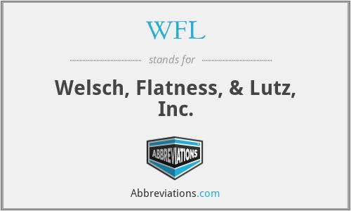 WFL - Welsch, Flatness, & Lutz, Inc.