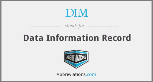 DIM - Data Information Record