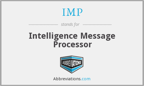 IMP - Intelligence Message Processor