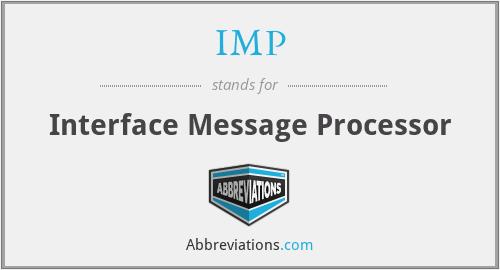IMP - Interface Message Processor