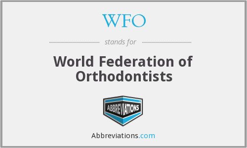 WFO - World Federation of Orthodontists