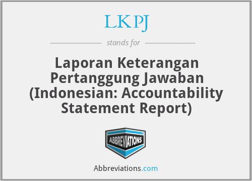 LKPJ - Laporan Keterangan Pertanggung Jawaban (Indonesian: Accountability Statement Report)