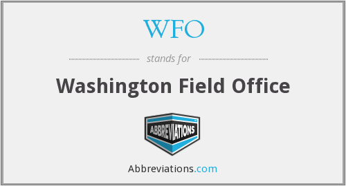 WFO - Washington Field Office