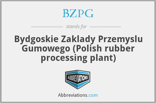 BZPG - Bydgoskie Zaklady Przemyslu Gumowego (Polish rubber processing plant)