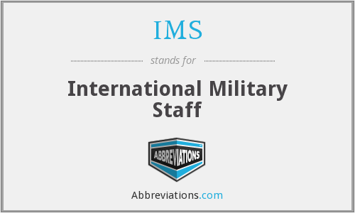IMS - International Military Staff