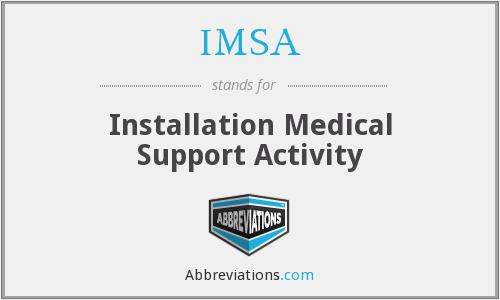 IMSA - Installation Medical Support Activity