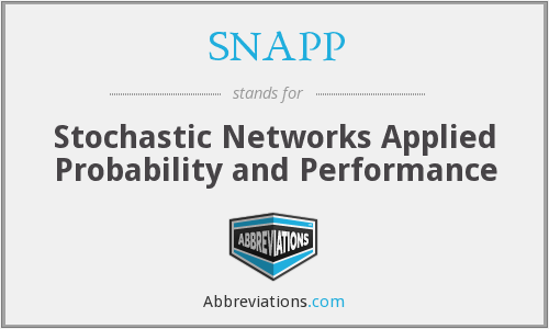 SNAPP - Stochastic Networks Applied Probability and Performance