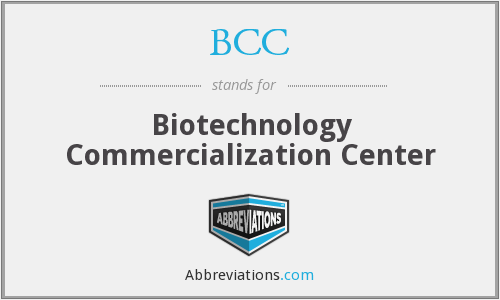 BCC - Biotechnology Commercialization Center