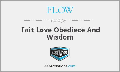 FLOW - Fait Love Obediece And Wisdom