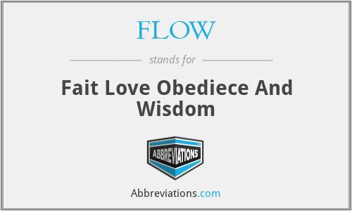 FLOW - Fait Love Obediece And Wisdom