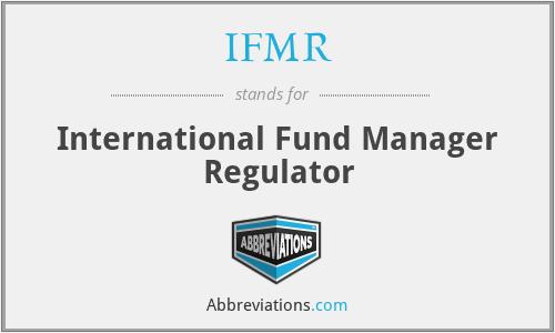 IFMR - International Fund Manager Regulator