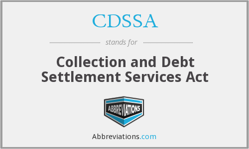 CDSSA - Collection and Debt Settlement Services Act