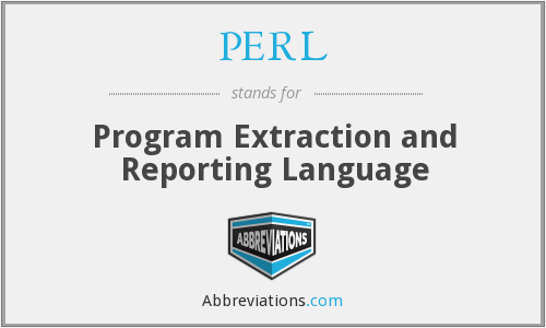 PERL - Program Extraction and Reporting Language