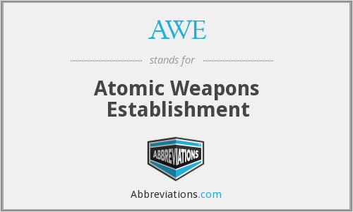 AWE - Atomic Weapons Establishment