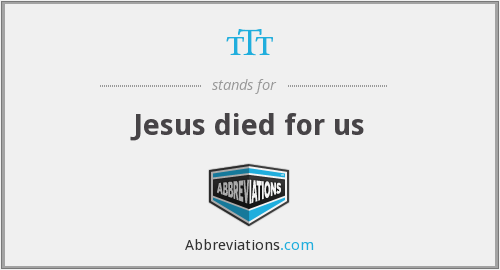 tTt - Jesus died for us
