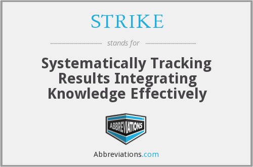 STRIKE - Systematically Tracking Results Integrating Knowledge Effectively