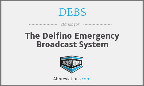 DEBS - The Delfino Emergency Broadcast System