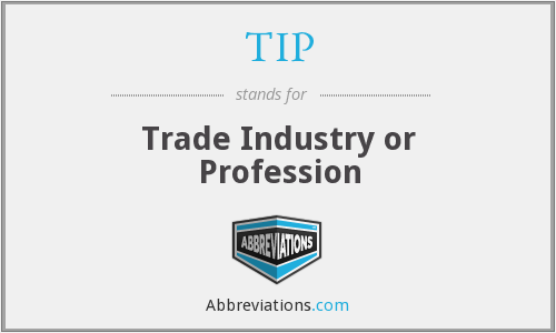 TIP - Trade Industry or Profession