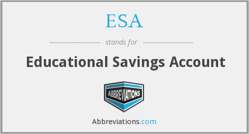 ESA - Educational Savings Account