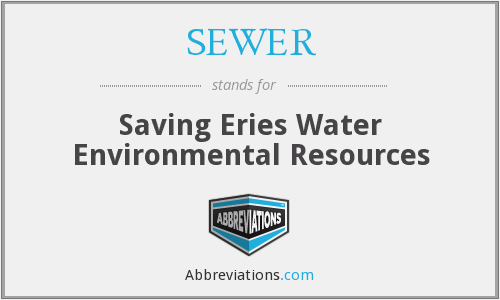 SEWER - Saving Eries Water Environmental Resources