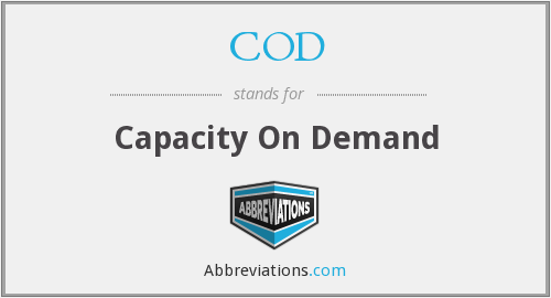 COD - Capacity On Demand