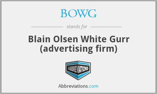 BOWG - Blain Olsen White Gurr (advertising firm)