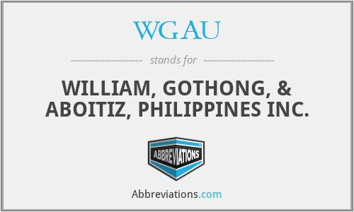 WGAU - WILLIAM, GOTHONG, & ABOITIZ, PHILIPPINES INC.