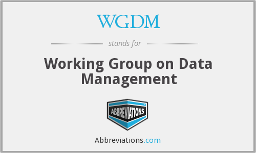 WGDM - Working Group on Data Management