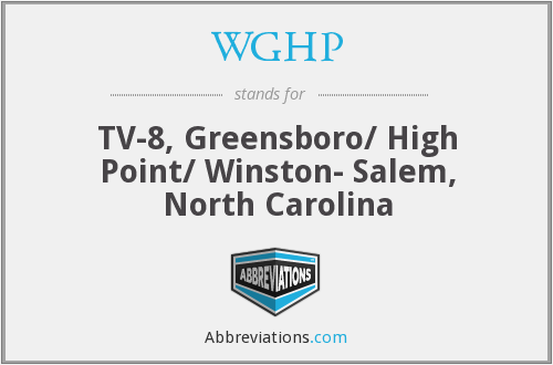 WGHP - TV-8, Greensboro/ High Point/ Winston- Salem, North Carolina