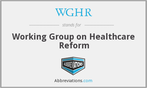 WGHR - Working Group on Healthcare Reform