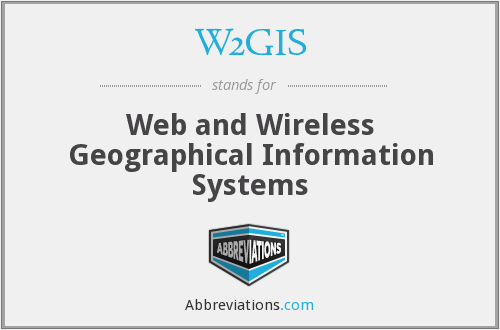 W2GIS - Web and Wireless Geographical Information Systems