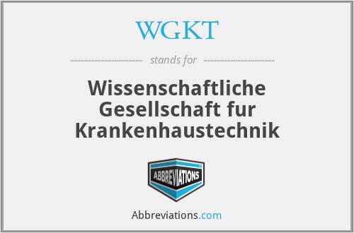 WGKT - Wissenschaftliche Gesellschaft fur Krankenhaustechnik