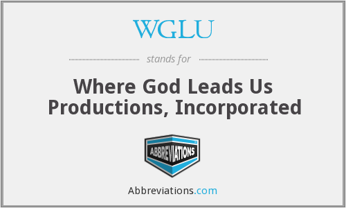 WGLU - Where God Leads Us Productions, Inc.