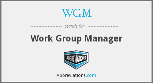 WGM - Work Group Manager