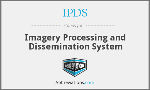 IPDS - Imagery Processing and Dissemination System
