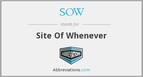 SOW - Site Of Whenever