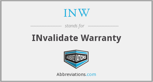 INW - INvalidate Warranty